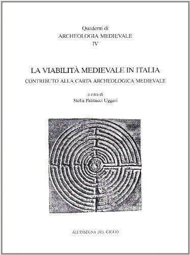 La viabilità medioevale in Italia. Contributo alla carta archeologica medievale. Atti del 5° Seminario di archeologia medievale (Cassino, 2000)