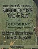 DIARIO DE CAMPAÑA DEL GENERAL SATURNINO LORA TORRES: 'Grito de Baire': (Color) Hoja de Servicio y Diario de Operaciones: 24 Febrero 1895 a 19 Agosto 1898