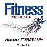 Fitness Master Class: Acquastep 127 Bpm/130 Bpm [Explicit] (Non-Stop Mix)