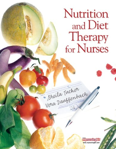 Compare Textbook Prices for Nutrition and Diet Therapy for Nurses 1 Edition ISBN 9780131722163 by Tucker, Sheila,Dauffenbach, Vera
