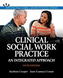Clinical Social Work Practice: An Integrated Approach (5th Edition) (Advancing Core Competencies)