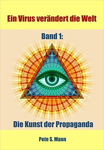 Ein Virus verändert die Welt: Die Kunst der Propaganda