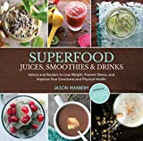 Best Easy@Home Juicers - Superfood Juices, Smoothies & Drinks: Advice and Recipes Review