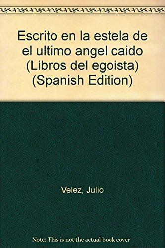 Escrito en la estela del último ángel caído: 27 (Libros del egoísta)