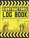 Contractors Log Book: Construction Maintenance Daily Log Organizer, Record Workforce, Tasks, Schedules, Daily Activities, Etc.
