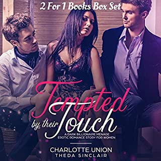 Tempted by Their Touch : A 2 for 1 Erotica Books Box Set Package of Steamy Dark Mafia Romance and Billionaire Menage Erotic Encounter Stories for Women                   By:                                                                                                                                 Charlotte Union,                                                                                        Theda Sinclair                               Narrated by:                                                                                                                                 Jade O'Kelley                      Length: 4 hrs and 48 mins     1 rating     Overall 4.0