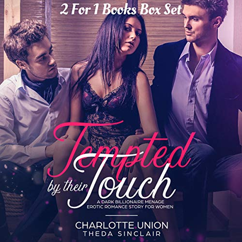 Tempted by Their Touch : A 2 for 1 Erotica Books Box Set Package of Steamy Dark Mafia Romance and Billionaire Menage Erotic Encounter Stories for Women audiobook cover art