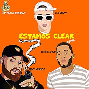 Estamos Clear (feat. Bad Bunny, Miky Woodz, Sencillo Rap) [Remix]