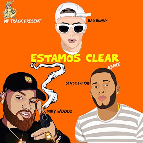 Estamos Clear (feat. Bad Bunny, Miky Woodz, Sencillo Rap) [Remix]