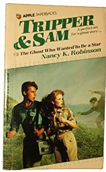 The Ghost Who Wanted to Be a Star (Tripper and Sam, No 3) - Book #3 of the Tripper & Sam