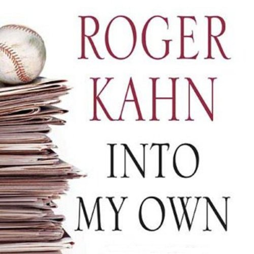 Into My Own Audiobook By Roger Kahn cover art