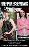 PREPPER ESSENTIALS Cookbook: ESSENTIAL RECIPES, 'HOW TO' GUIDE, AND SHOPPING LIST TO GET THE MOST OUT OF YOUR PREPPING (English Edition)