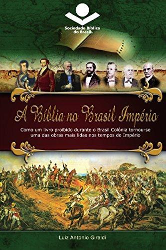 A Bíblia no Brasil Império: Como um livro proibido durante o Brasil Colônia tornou-se uma das obras mais lidas nos tempos do Império (História da Bíblia no Brasil 2)