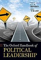 The Oxford Handbook of Political Leadership (Oxford Handbooks)