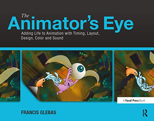 The Animator's Eye: Adding Life to Animation with Timing,...