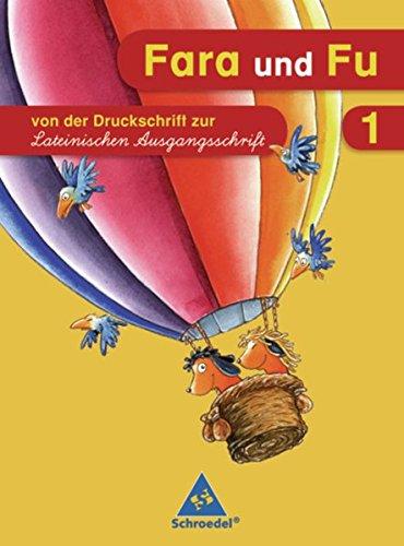 Fara und Fu - Ausgabe 2007: Von der Druckschrift zur LA (Schreibübungsheft)