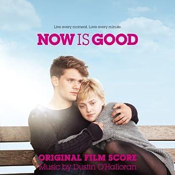 Now Is Good (Original Score)