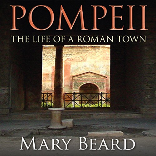 Pompeii - The Life of a Roman Town audiobook cover art