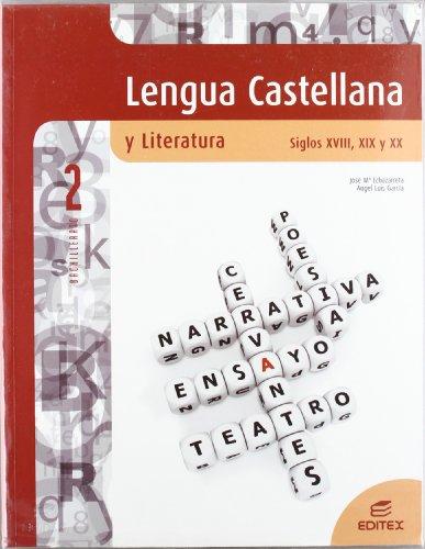 Lengua Castellana y Literatura. Siglos XVIII, XIX y XX 2º Bachillerato - 9788497714662