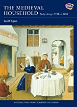 The Medieval Household: Daily Living c.1150-c.1450 (Medieval Finds from Excavations in London) (Volume 6)