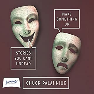 Make Something Up                   By:                                                                                                                                 Chuck Palahniuk                               Narrated by:                                                                                                                                 Ken Marks,                                                                                        Luis Moreno,                                                                                        Rich Orlow,                   and others                 Length: 11 hrs and 7 mins     13 ratings     Overall 3.8