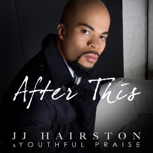 J.J. Hairston and Youthful Praise