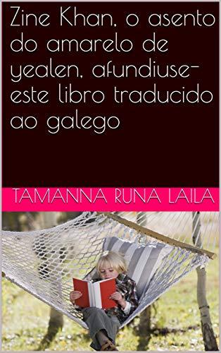 Zine Khan, o asento do amarelo de yealen, afundiuse-este libro traducido ao galego (Galician Edition)