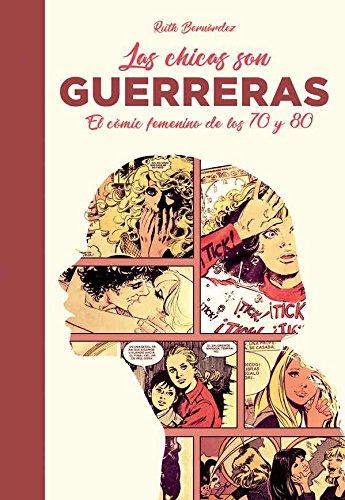 Las chicas son guerreras: El cómic femenino de los 70 y 80 (Ensayo)