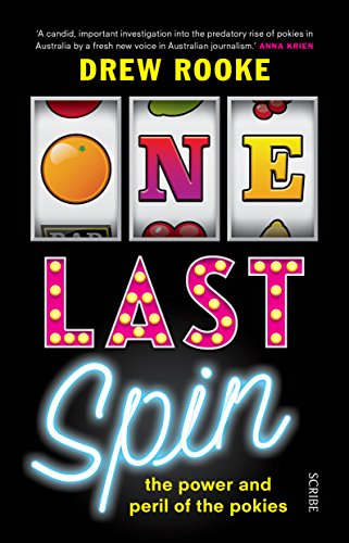One Last Spin: the power and peril of the pokies (English Edition)