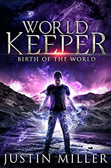 World Keeper: Birth of a World by [Justin Miller]