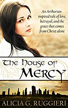 The House of Mercy by [Alicia G. Ruggieri]
