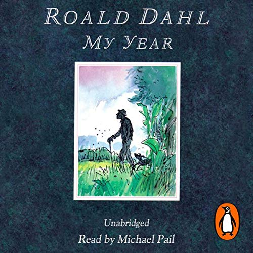 My Year                   By:                                                                                                                                 Roald Dahl                               Narrated by:                                                                                                                                 Ian Holm                      Length: 1 hr and 4 mins     15 ratings     Overall 4.9