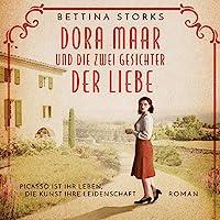 Dora Maar und die zwei Gesichter der Liebe Hörbuch