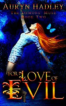 For Love of Evil: A Reverse Harem Paranormal Romance (The Demons' Muse Book 2) by [Auryn Hadley]