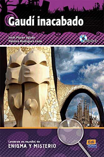 Gaudí inacabado - Libro + CD (Lecturas de Español Eenigma y misterio)