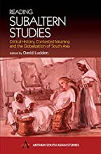 Reading Subaltern Studies: Critical History, Contested Meaning and the Globalization of South Asia