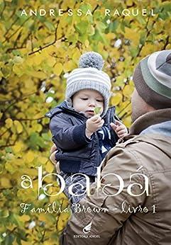 A babá (Família Brown Livro 1) por [Andressa Raquel, Editora Angel]