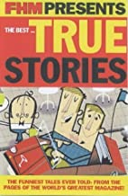 FHM Presents the Best... True Stories by For Him Magazine (2002-08-05)
