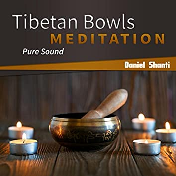 Tibetan Bowls Meditation (Pure Sound)