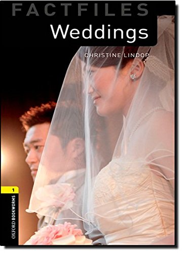 Weddings (Oxford Bookworms Library: Factfiles, Stage 1)の詳細を見る