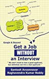 Get a Job WITHOUT an Interview - Google & Beyond!: We don't mind to lose a good applicant, but definitely not hire a bad applicant.