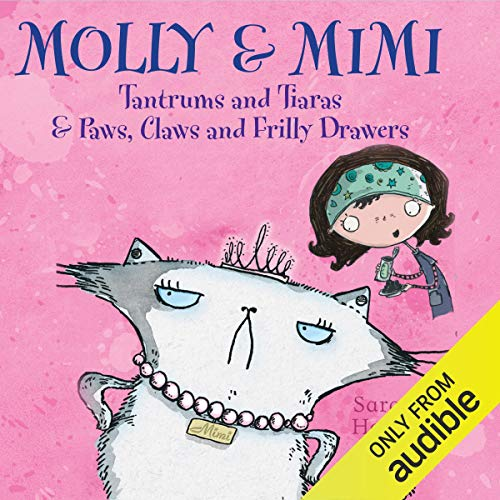 Molly & Mimi: Tantrums and Tiaras & Paws, Claws and Frilly Drawers copertina