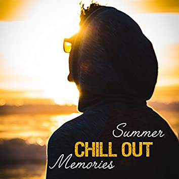 Summer Chill Out Memories – Soft Melodies to Calm Down, Sunny Chill Out Music, Peaceful Mind, Beach Lounge