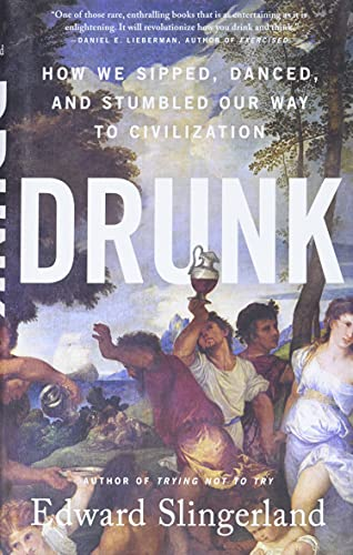 Image of Drunk: How We Sipped, Danced, and Stumbled Our Way to Civilization