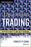 Algorithmic Trading: Winning Strategies and Their Rationale by Ernie Chan