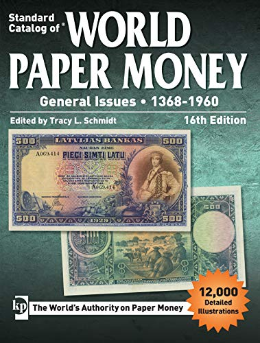 Standard Catalog of World Paper Money, General Issues, 1368-1960, 16th edition (Standard Catlog of World Paper Money Vol 2: General Issues)