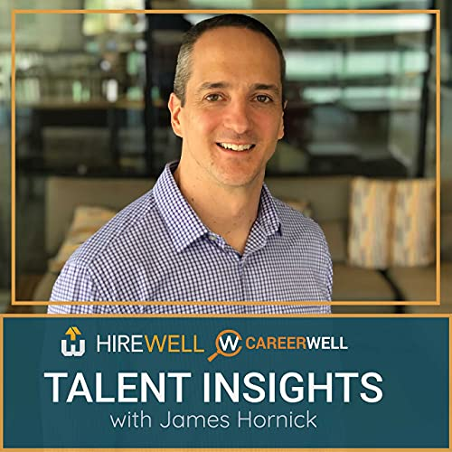 Talent Insights Podcast By James Hornick Hirewell cover art