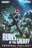 Terminal Fallout: A Military Scifi Epic (Ruins of the Galaxy)