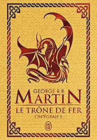 Le Trône de Fer, Intégrale 5  par  George R.R. Martin