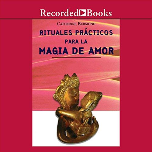 Rituales Practicos Para Magia de Amor (Texto Completo) audiobook cover art